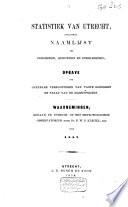 Statistiek van Utrecht, bevattende: naamlijst der geborenen, gehuwden en overledenen... waarnemingen gedaan op het Meteorologisch Observatorium ...
