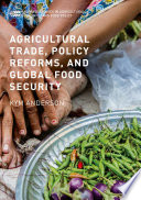 Agricultural Trade  Policy Reforms  and Global Food Security