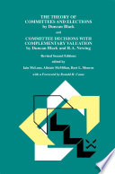 The Theory of Committees and Elections by Duncan Black and Committee Decisions with Complementary Valuation by Duncan Black and R A  Newing