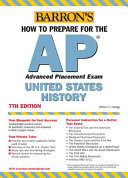 Barron s how to Prepare for the AP Advanced Placement Exam  United States History