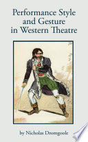 Performance Style And Gesture In Western Theatre