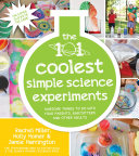 The 101 Coolest Simple Sciene Experiments