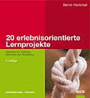 20 erlebnisorientierte Lernprojekte
