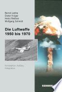 Die Luftwaffe 1950 bis 1970