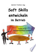Soft Skills entwickeln im Betrieb