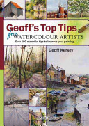 Geoff S Top Tips For Watercolour Artists