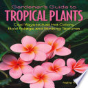 Gardener s Guide to Tropical Plants Book PDF