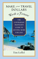 Make Your Travel Dollars Worth A Fortune book