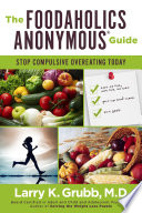 The Foodaholics Anonymous   Guide