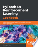 Pytorch 1 X Reinforcement Learning Cookbook