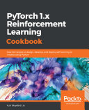 PyTorch 1.x Reinforcement Learning Cookbook Book