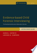Evidence Based Child Forensic Interviewing