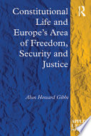 Constitutional Life and Europe s Area of Freedom  Security and Justice