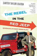 The Rebel in the Red Jeep  Ken Hechler s Life in West Virginia Politics