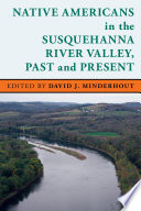 Native Americans in the Susquehanna River Valley  Past and Present