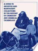 A Guide To Archives And Manuscript Collections In The History Of Chemistry And Chemical Technology