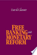 Free Banking and Monetary Reform