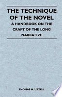The Technique of the Novel   A Handbook on the Craft of the Long Narrative
