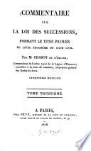 Commentaire sur la loi des successions formant le titre premier du Livre troisième du Code civil