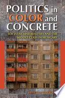 Ebook Politics in Color and Concrete Epub Krisztina Fehérváry Apps Read Mobile