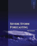 Severe Storm Forecasting 1st Ed Color book