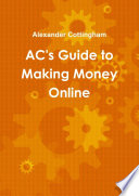 AC s Guide to Making Money Online