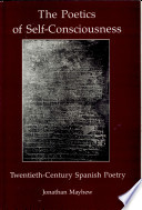 The Poetics Of Self Consciousness : nature of poetic language. spanish poetry, however, has...