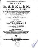 Beschrijvinge ende lof der stad Haerlem in Holland