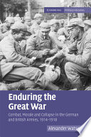 Enduring The Great War : and british soldiers endured the horror...