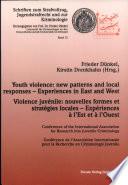 Violence Juvénile, Nouvelles Formes Et Strategies Locales-- Expériences À L'Est Et À L'Ouest