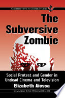 The Subversive Zombie Series As Mindless Shuffling Monsters In Recent Years