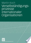 Verselbständigungsprozesse internationaler Organisationen