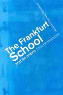 The Frankfurt School and Its Critics