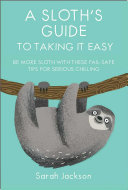 A Sloth S Guide To Taking It Easy