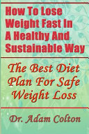 How to Lose Weight Fast in a Healthy and Sustainable Way