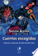 Cuentos escogidos de Sholem-Aleijem / Selected Stories of Sholem-Aleichem