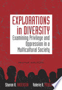 Explorations in Diversity  Examining Privilege and Oppression in a Multicultural Society