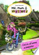 Me  mum   mystery   Caccia all uomo scomparso