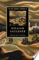 The New Cambridge Companion to William Faulkner