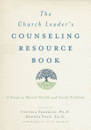 The Church Leader S Counseling Resource Book A Guide To Mental Health And Social Problems