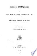 Obras Escogidas Biograf A De Don Juan Eugenio Hartzenbusch Por Antonio Ferrer Del R O Cuentos F Bulas Poes As Varias Obras Dram Ticas