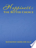 Happiness   THE BETTER CHOICE