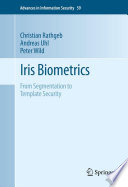Iris Biometrics : challenges and solutions on recent iris biometric...