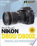 David Busch's Nikon D800/D800E Guide to Digital SLR Photography