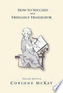 How To Succeed As A Freelance Translator Second Edition