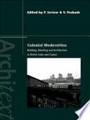 Ebook Colonial Modernities Epub Peter Scriver,Vikramaditya Prakash Apps Read Mobile