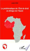 La Probl Matique De L Tat De Droit En Afrique De L Ouest