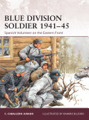 Blue Division Soldier 1941–45 Franco S Technically Neutral Spain To Support Nazi