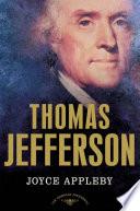 Thomas Jefferson The American Presidents Series: The 3rd President, 1801-1809