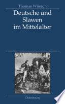 Deutsche und Slawen im Mittelalter